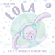 Lola's Wobbly Lunchtime - Autism With Lola Book 2